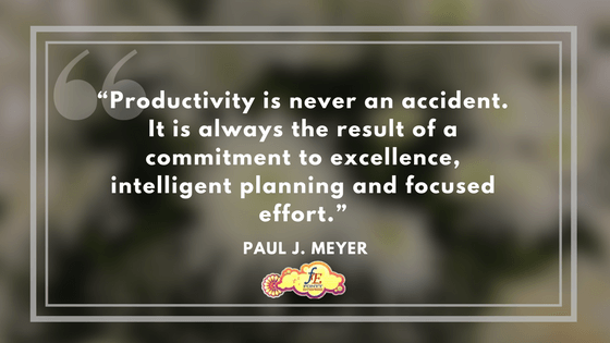 """""""Productivity is never an accident. It is always the result of a commitment to excellence, intelligent planning and focused effort."""" – Paul J. Meyer"""