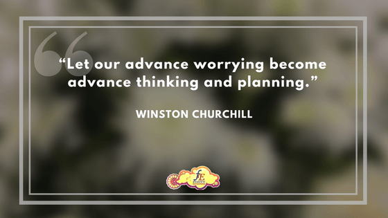 """""""Let our advance worrying become advance thinking and planning."""" – Winston Churchill"""